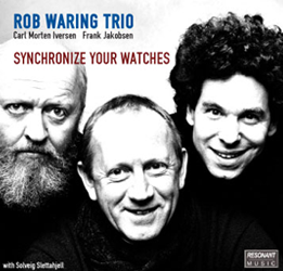 Rob Waring Trio – Synchronize Your Watches