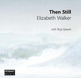 Elizabeth Walker – Then Still